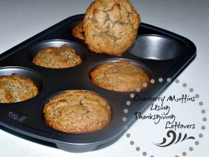 Cranberry Muffins Recipe, Using Thanksgiving Leftovers