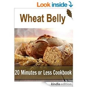 Free Kindle Book – Wheat Belly: 20 Minutes or Less Cookbook