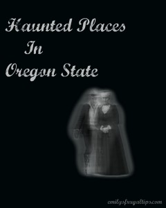 5 Haunted Places to Visit in Oregon State You Must Visit This Halloween