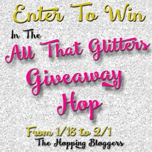 All That Glitters Giveaway Blog Hop Ends February 1st, 2016