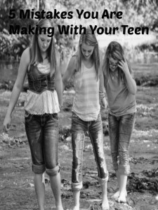 Parents: 5 Mistakes You Are Making With Your Teen