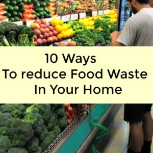 10 Ways to Reduce Food Waste in Your Home