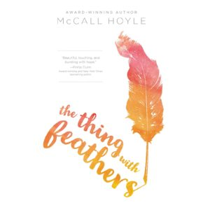 The Thing With Feathers by McCall Hoyle